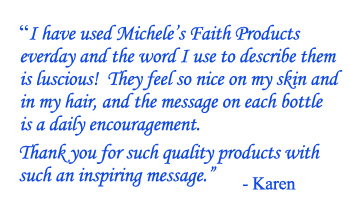 TESTIMONIAL - Thank you for such quality products with such an inspiring message. - Karen