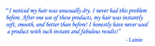 TESTIMONIAL - I honestly have never used a product with such instant and fabulous results! - Lainie